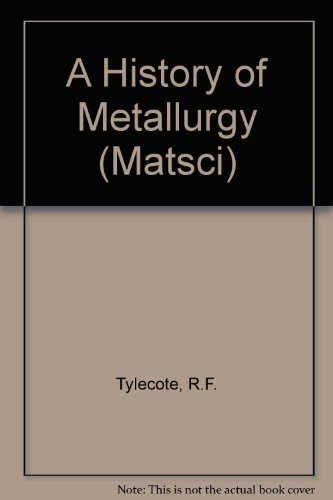 9780901462886: A History of Metallurgy (Matsci)