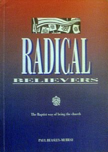 Radical Believers: Baptist Way of Being the: Beasley-Murray, Paul, Baptist