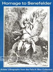 Homage to Senefelder: Artists lithographs from the: Man, Felix H