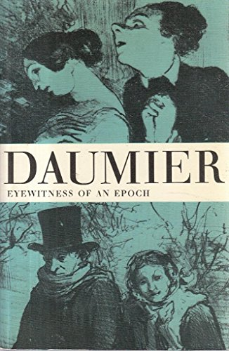 Daumier: Eyewitness of an Epoch: Daumier, Honore; Victoria