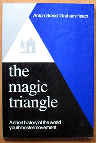 9780901496188: The Magic Triangle: a Short History of the World Youth Hostel Movement