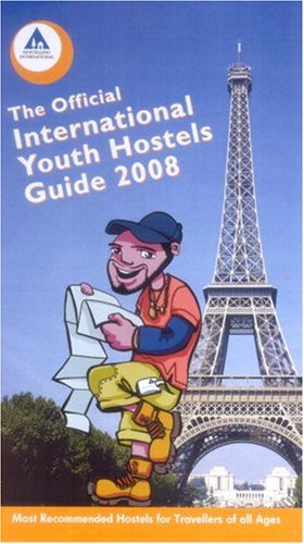 9780901496683: Official International Youth Hostel Guide, 2008 2008: Most Recommended Hostels for Travellers of All Ages