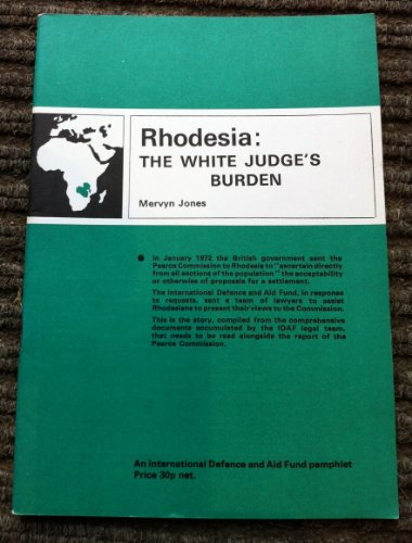 9780901500168: Rhodesia: The White Judge's Burden
