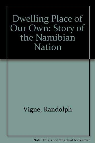 9780901500236: Dwelling Place of Our Own: Story of the Namibian Nation