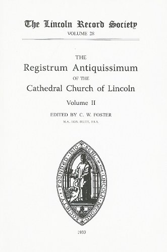 The Registrum Antiquissimum of the Cathedral Church of Lincoln Volume 2: Foster, C. W