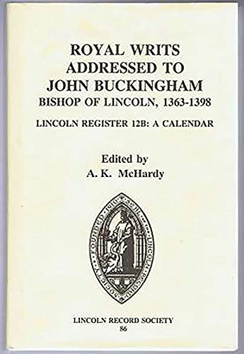 9780901503633: Royal Writs Addressed to John Buckingham, Bishop of Lincoln, 1363-1398: Lincoln Register 12b: a Calendar