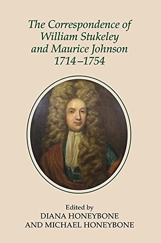 9780901503985: The Correspondence of William Stukeley and Maurice Johnson, 1714-1754: 104 (Publications of the Lincoln Record Society)