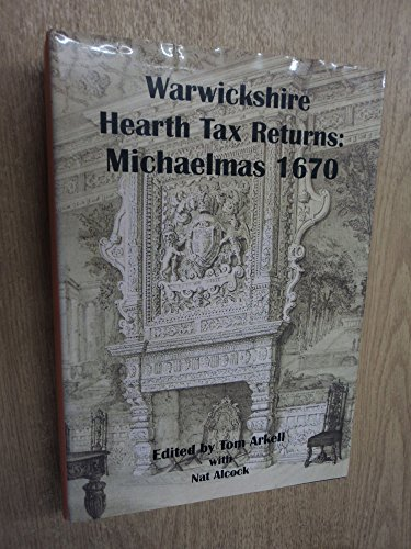 9780901505552: WARWICKSHIRE HEARTH TAX RETURNS; MICHAELMAS 1670 with Coventry Lady Day 1666