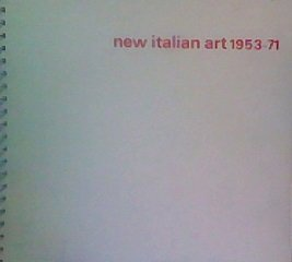 9780901534040: New Italian Art, 1953-71: Exhibition Sponsored Jointly by the Peter Moores Charitable Foundation and the Walker Art Gallery, 22 July - 11 September 1971