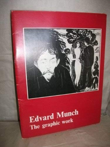 9780901534132: Edvard Munch: The Graphic Work: A Loan Exhibition From The Munch Museum, Oslo...