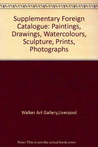 9780901534828: Supplementary Foreign Catalogue: Paintings, Drawings, Watercolours, Sculpture, Prints, Photographs
