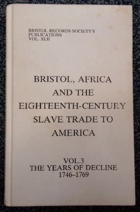 Bristol, Africa and the Eighteenth Century Slave Trade to America: The Years of Decline, 1746-69 ...