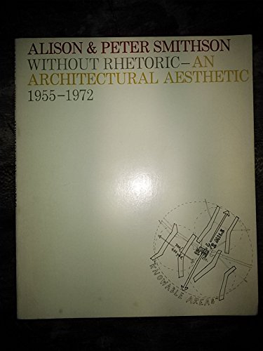 9780901539205: Without Rhetoric: Architectural Aesthetic, 1955-72