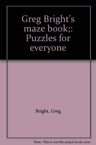 Greg Bright's Maze Book: Puzzles for Everyone: Bright, Greg