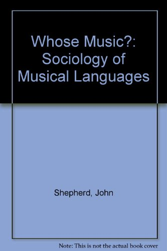 9780901539519: Whose Music?: Sociology of Musical Languages
