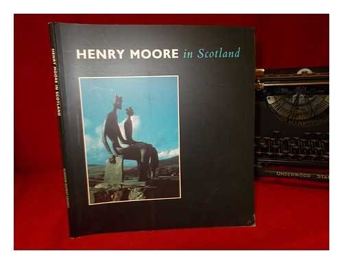 Henry Moore in Scotland: Henry Moore Foundation