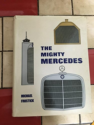 The Mighty Mercedes: Frostick, Michael, Illustrated by Photos, Art, Line Profiles