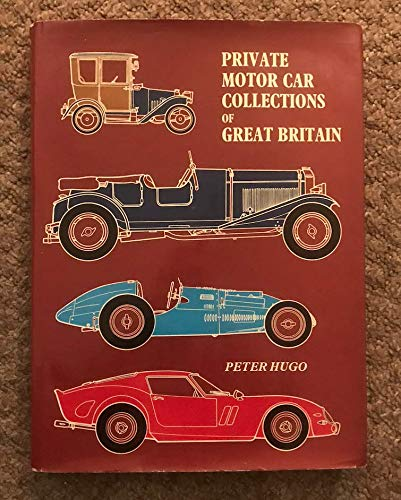 Private Motor Car Collection of Great Britain: Peter Hugo