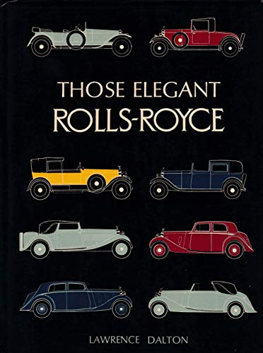 Those Elegant Rolls-Royce: Dalton, Lawrence