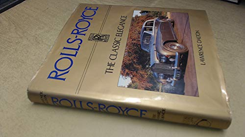 rolls-Royce: The Classic Elegance: Lawrence Dalton
