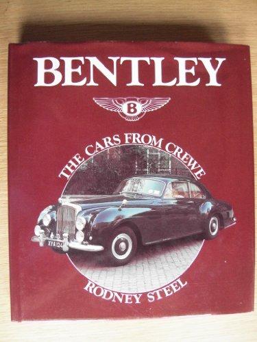 Bentley: The Cars From Crewe: Steel, Rodney