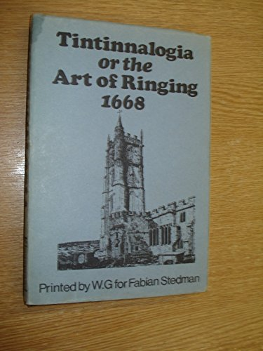 9780901571410: Tintinnalogia or the Art of Ringing