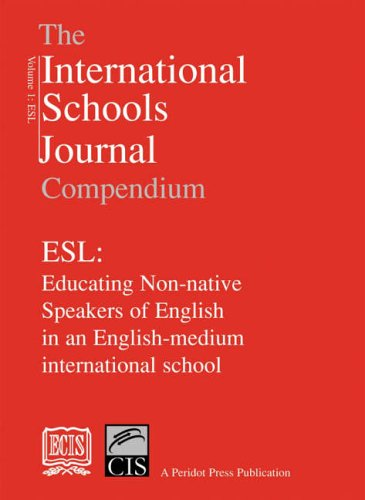 9780901577948: The International Schools Journal Compendium: v.1: ESL: Educating Non-native Speakers of English in an English-medium International School