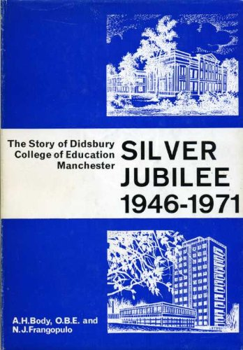 9780901598134: Silver Jubilee: The Story of Didsbury College of Education, 1946-71