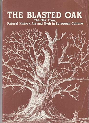 9780901606648: The blasted oak: The oak tree : natural history, art and myth in European culture