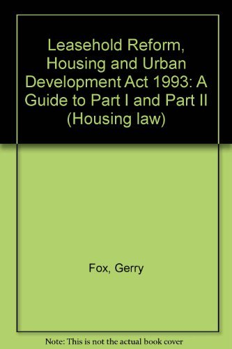 9780901607720: Leasehold Reform, Housing and Urban Development Act 1993: A Guide to Part I and Part II (Housing law)