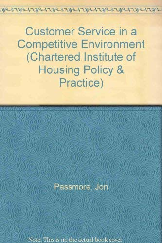 Customer Service in a Competitive Environment (Chartered: Passmore, Jon, Fergusson,