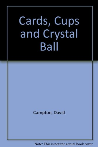 Cards, Cups and Crystal Ball: Campton, David