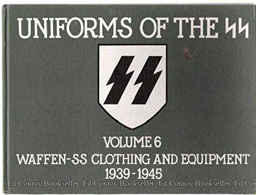 Uniforms of the SS: Volume 6 Waffen-SS Clothing and Equipment, 1939-45 (0901621137) by Mollo, Andrew