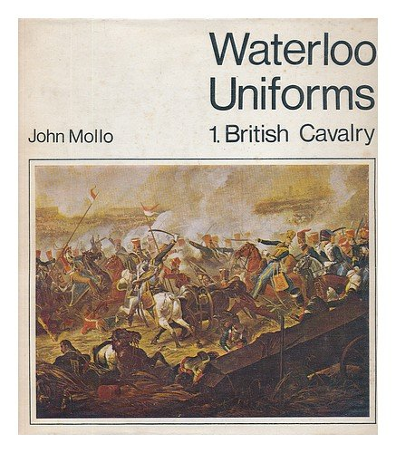 9780901621153: Waterloo Uniforms: British Cavalry v. 1