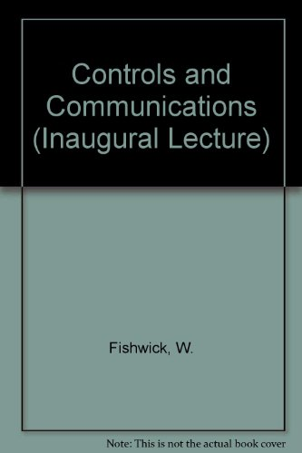 9780901626240: Controls and communications : inaugural lecture of the professor of electrical engineering delivered at the college on 30 October 1956.