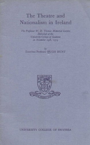 Theatre and Nationalism in Ireland (W.D.Thomas Memorial Lecture) (0901626902) by Hunt, Hugh