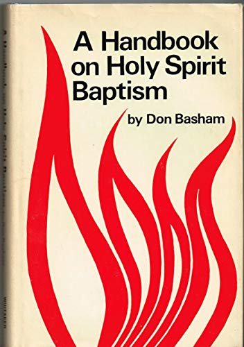 Handbook on Holy Spirit Baptism (9780901644046) by Basham, Don