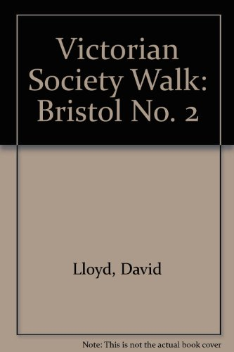 Victorian Society Walk: Bristol No. 2 (0901657077) by David Lloyd