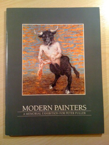 9780901673381: Modern Painters: A Memorial Exhibition for Peter Fuller