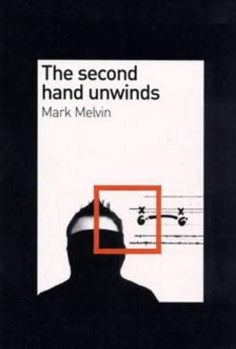 Mark Melvin: The Second Hand Unwinds: Melvin, M