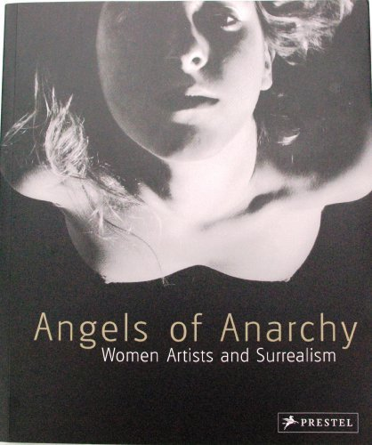 9780901673749: Angels of Anarchy: Women Artists and Surrealism