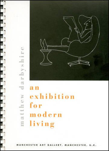 9780901673893: Matthew Darbyshire: An Exhibition for Modern Living