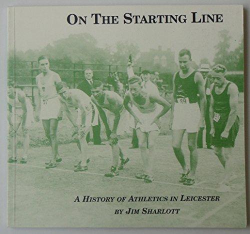 On The Starting Line : A History: Sharlott, Jim