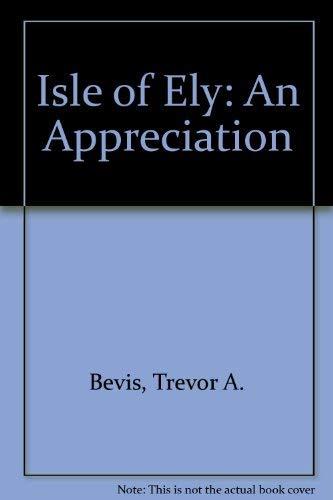9780901680242: Isle of Ely: An Appreciation