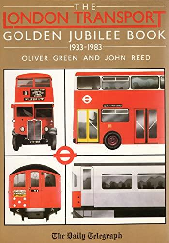 London Transport Golden Jubilee Book: Green, Oliver, Reed,