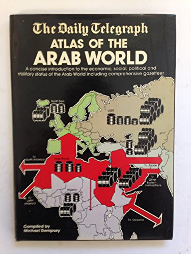 9780901684929: The Daily telegraph atlas of the Arab world