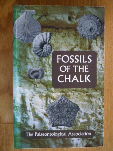 Fossils of the Chalk. Paleontological association field guides to fossils: number 2.
