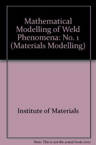 Mathematical Modelling of Weld Phenomena: No. 1: H. Cerjak