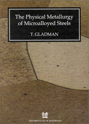 9780901716811: The Physical Metallurgy of Microalloyed Steels (Book)