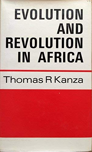 Evolution and Revolution in Africa: Thomas R. Kanza